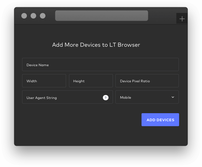 Create your own Custom Devices With LT Browser